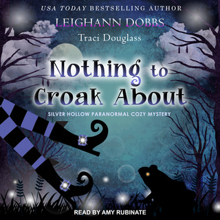 Nothing To Croak About - Leighann Dobbs, Traci Douglass