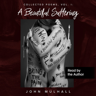 A Beautiful Suffering: <b>Collected</b> Poems, Vol. I - Аудиокнига - John ...