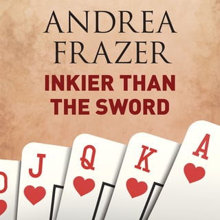 Inkier Than the Sword - Andrea Frazer