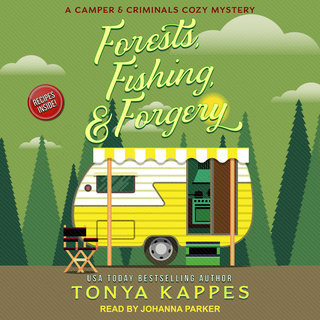 Forests, Fishing, & Forgery - Tonya Kappes