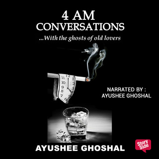 4 am Conversations - Ayushee Ghoshal