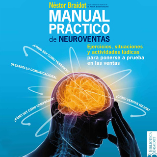 Manual práctico de neuroventas - Néstor Braidot