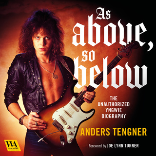 As Above, So Below - The Unauthorized Yngwie Biography