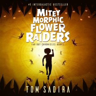 Mitey Morphic Flower Raiders - Audiobook - Tom Sadira - Storytel