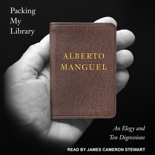 Packing My Library: An Elegy and Ten Digressions - Alberto Manguel