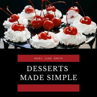 Desserts Made Simple - Mary June Smith