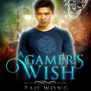 A Gamer's Wish - Tao Wong