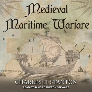 Medieval Maritime Warfare - Charles D. Stanton