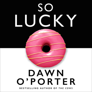 So Lucky - Dawn O'Porter