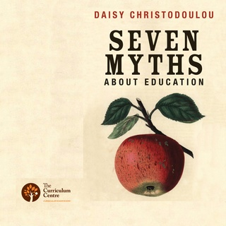 Seven Myths About Education - Daisy Christodoulou