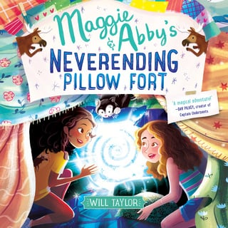 Maggie & Abby's Neverending Pillow Fort - Will Taylor