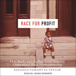 Race for Profit: How Banks and The Real Estate Industry Undermined Black Homeownership - Keeanga-Yamahtta Taylor