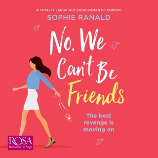 No, We Can't Be Friends - Sophie Ranald