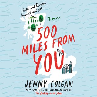500 Miles from You: A Novel - Jenny Colgan