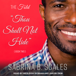 Thou Shall Not Hide - Sabrina B. Scales
