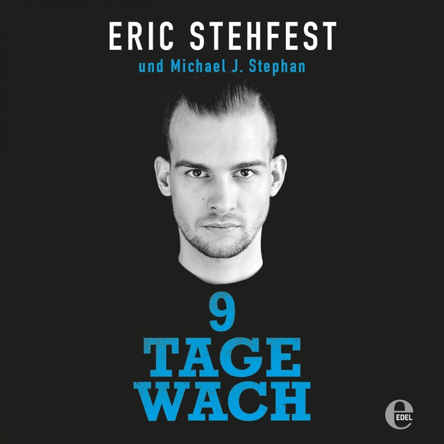 9 Tage wach                     Michael J. Stephan, Eric Stehfest