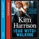 Dead Witch Walking - Kim Harrison