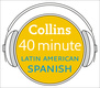Latin American Spanish in 40 Minutes - Collins Dictionaries