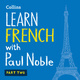 Learn French with Paul Noble for Beginners – Part 2 - Paul Noble