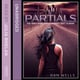 Partials - Dan Wells