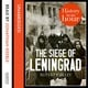 The Siege of Leningrad: History in an Hour - Rupert Colley