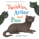 Twinkles, Arthur and Puss - Judith Kerr