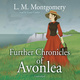 Further Chronicles of Avonlea - L.M. Montgomery