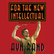 For the New Intellectual - Ayn Rand