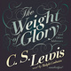 The Weight of Glory - C.S. Lewis