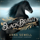 Black Beauty - Anna Sewell, Anne Sewell