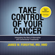 Take Control of Your Cancer - James W. Forsythe (M.D.)