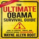 The Ultimate Obama Survival Guide: How to Survive, Thrive, and Prosper during Obamageddon - Wayne Allyn Root