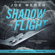 Shadow Flight - Joe Weber