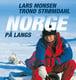 Norge på langs - Trond Strømdahl,Lars Monsen