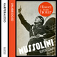 Mussolini: History in an Hour - Rupert Colley