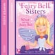 The Fairy Bell Sisters: Silver and the Fairy Ball - Margaret McNamara