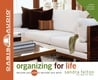 Organizing For Life - Sandra Felton