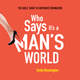 Who Says It's a Man's World: The Girls' Guide to Corporate Domination - Emily Bennington
