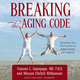 Breaking the Aging Code - Miryam Ehrlich Williamson, Vincent C. Giampapa