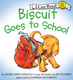 Biscuit Goes to School - Alyssa Satin Capucilli