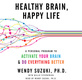 Healthy Brain, Happy Life - Wendy Suzuki, Billie Fitzpatrick
