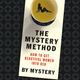 The Mystery Method: How to Get Beautiful Women into Bed - Chris Odom, Mystery