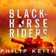 Blackhorse Riders - Philip Keith