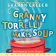Granny Torrelli Makes Soup - Sharon Creech