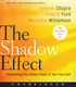 The Shadow Effect - Deepak Chopra, Marianne Williamson, Debbie Ford
