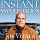 Instant Manifestation: The Real Secret to Attracting What You Want Right Now - Joe Vitale