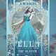 Ella, the Slayer - A.W. Exley