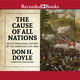 The Cause of All Nations - Don H. Doyle