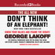The All New Don't Think of an Elephant! - George Lakoff