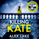 Killing Kate - Alex Lake